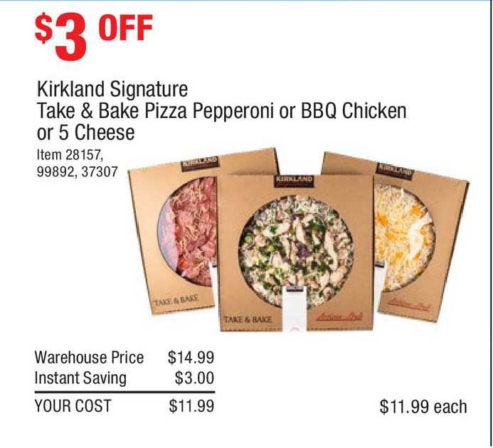 Costco Kirkland Signature Take & Bake Pizza Pepperoni Or Bbq Chicken Or 5 Cheese