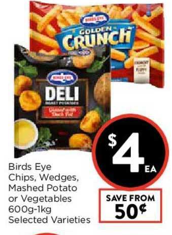 FoodWorks Birds Eye Chips, Wedges, Mashed Potato Or Vegetables 600g-1Kg