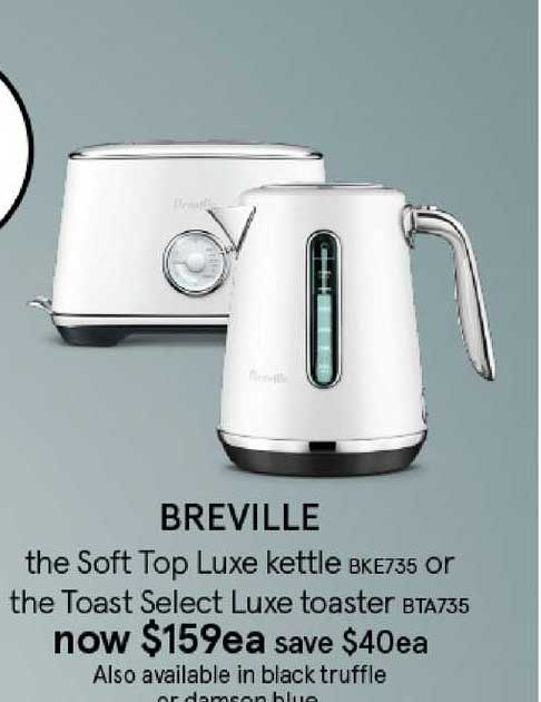Myer BREVILLE The Soft Top Luxe Kettle Or The Toast Select Luxe Toaster