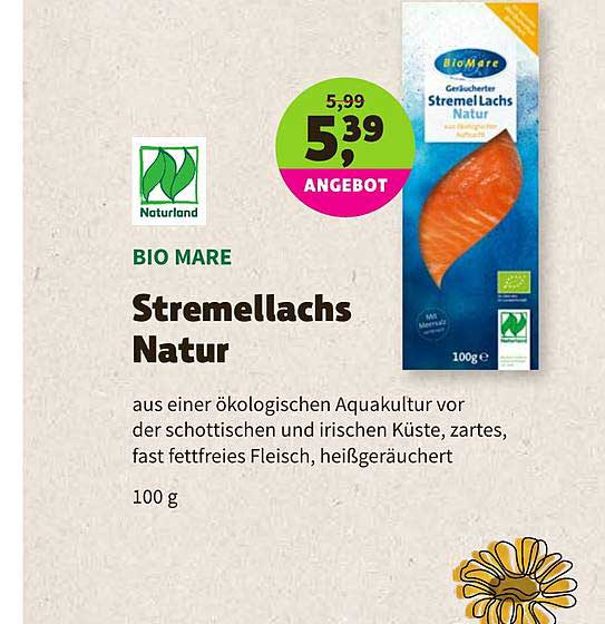 BioMarkt Naturland Bio Mare Stremellachs Natur