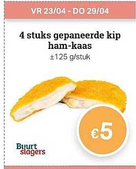 Buurtslagers 4 Stuks Gepaneerde Kip Ham-kaas