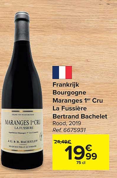 Carrefour Frankrijk Bourgogne Maranges 1 Cru La Fussiere Bertrand Bachelet