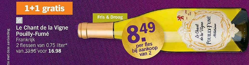 Albert Heijn 1+1 Gratis Le Chant De La Vigne Pouilly Fume