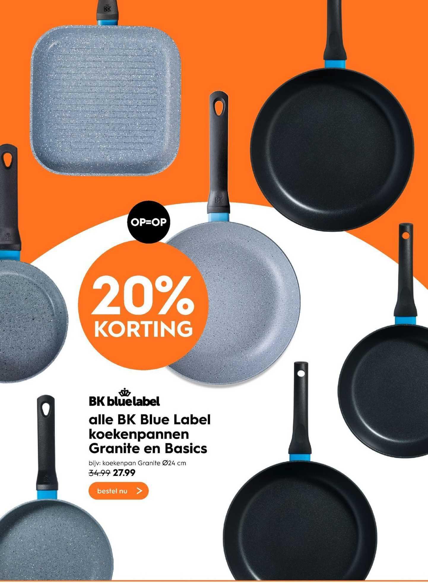 Blokker Alle BK Blue Label Koekenpannen Granite En Basics 20% Korting