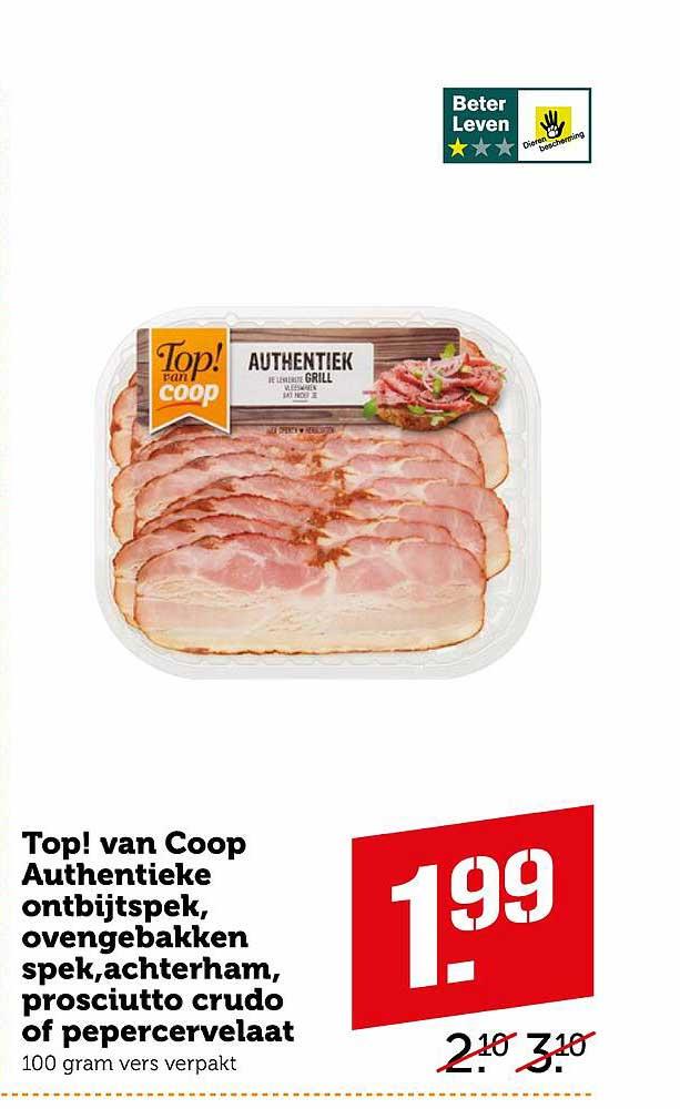 Coop Top! Van Coop Authentieke Ontbijtspek, Ovengebakken Spek, Achterham, Prosciutto Crudo Of Pepercervelaat