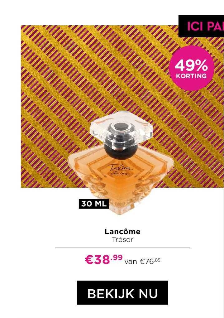 ICI PARIS XL 49% Korting Lancôme Trésor