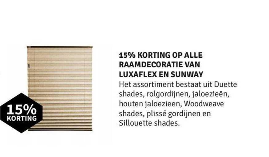 Nijhof 15% Korting Op Alle Raamdecoratie Van Luxaflex En Sunway