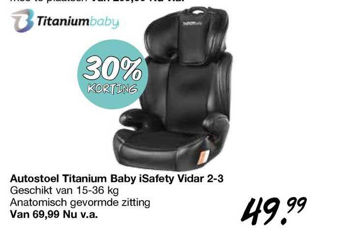 Van Asten Autostoel Titanium Baby ISafety Vidar 2-3 30% Korting