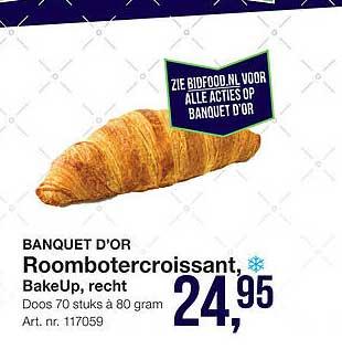 Bidfood Banquet D'Or Roombotercroissant, BakeUp, Recht