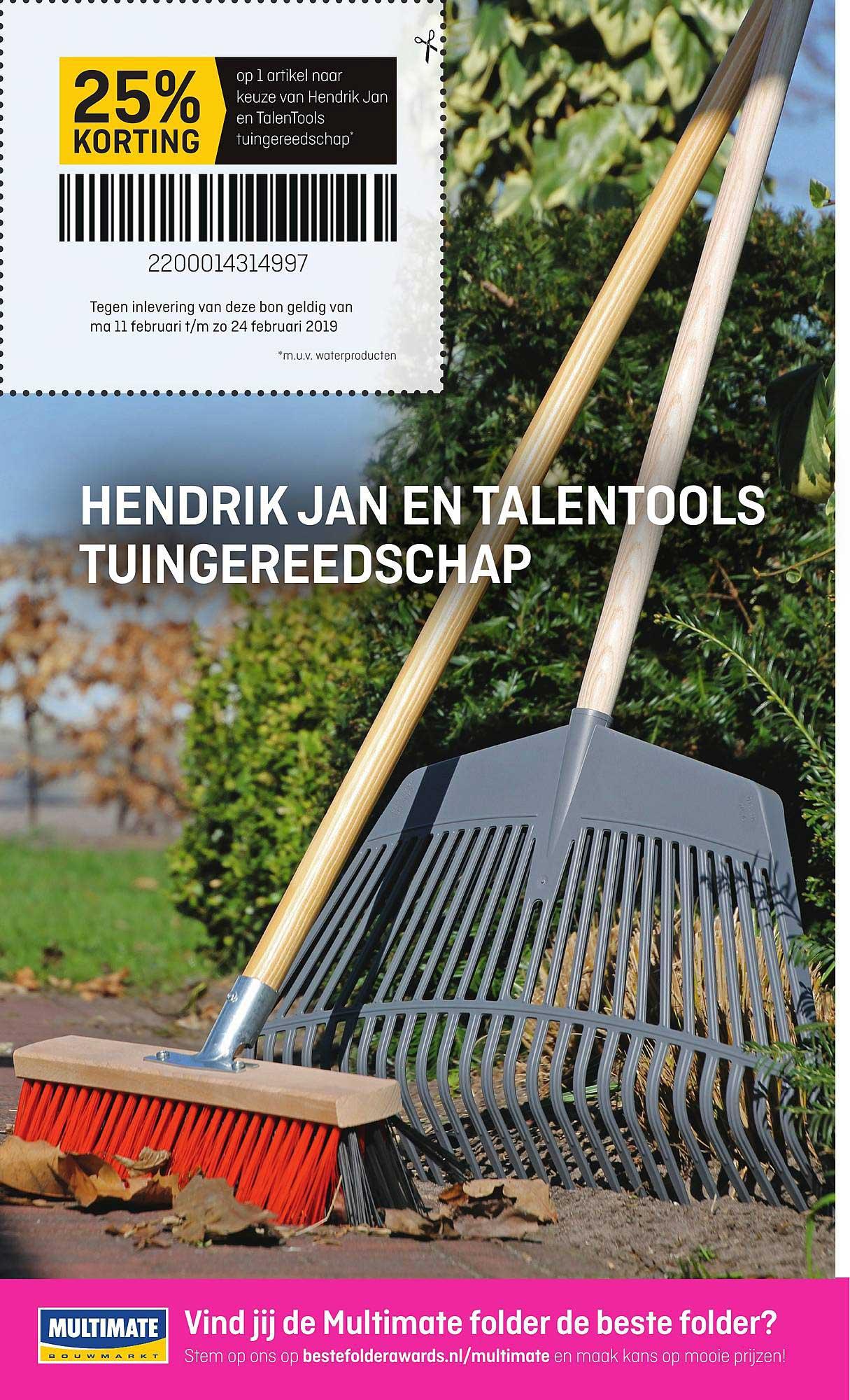 Multimate 25% Korting Op 1 Artikel Naar Keuze Van Hendrik Jan En TalenTools Tuingereedschap
