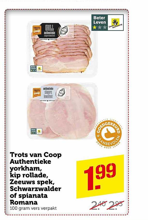 Coop Trots Van Coop Authentieke Yorkham, Kip Rollade, Zeeuws Spek, Schwarzwalder Of Spianata Romana