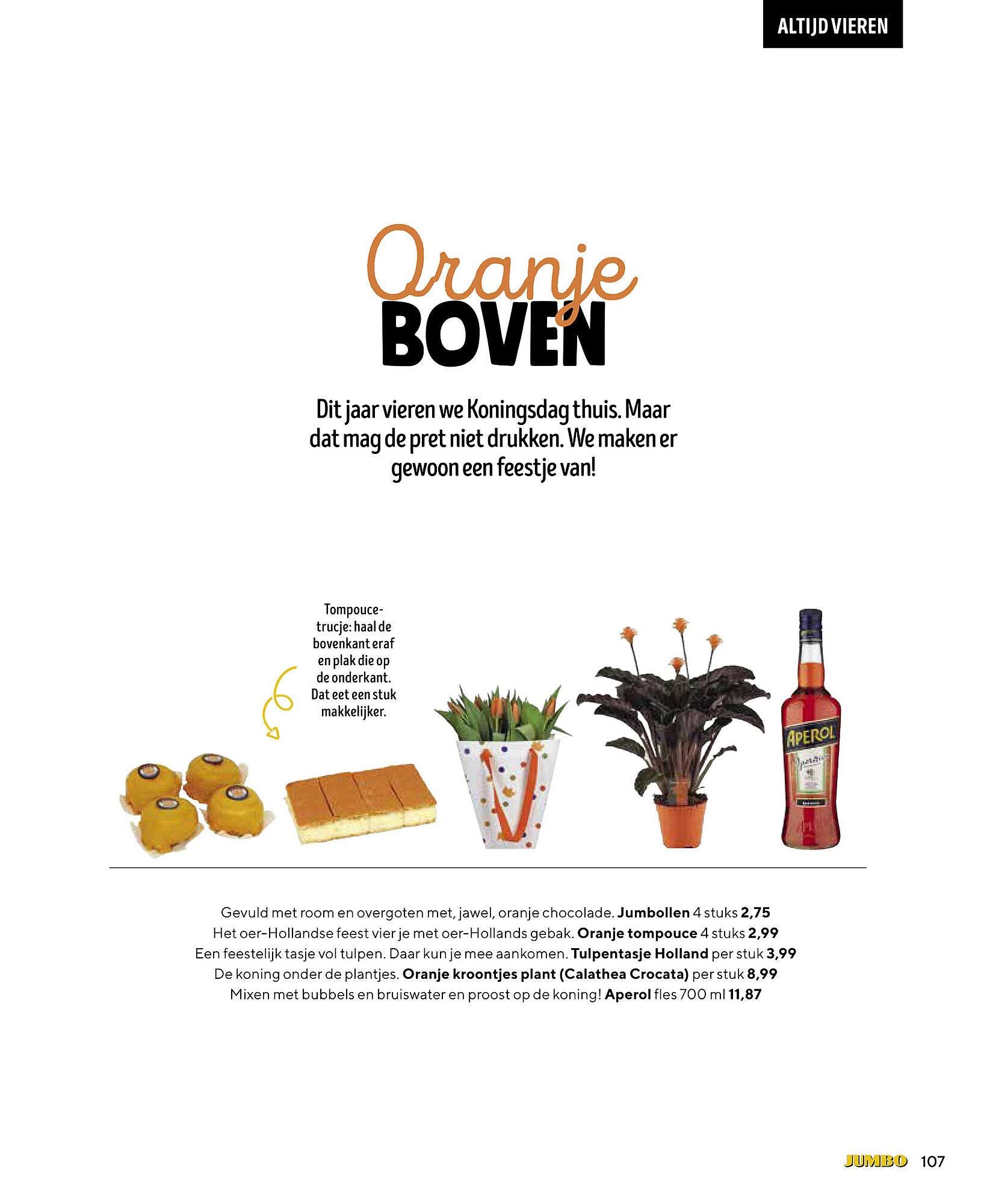 Jumbo Jumbollen, Oranje Tompouce, Tulpentasje Holland, Oranje Kroontjes Plant (Calathea Crocata) Of Aperol