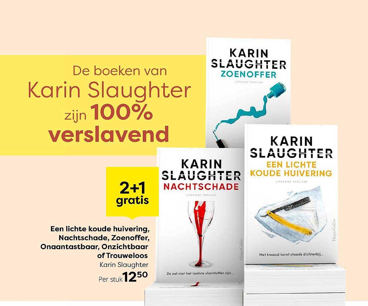The Read Shop Een Lichte Koude Huivering, Nachtschade, Zoenoffer, Onaantastbaar, Onzichtbaar Of Trouweloos Karin Slaughter