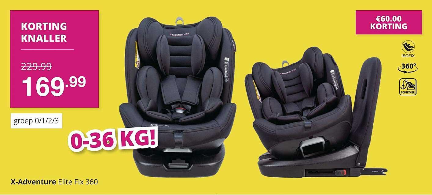 Baby & Tiener X-Adventure Elite Fix 360 Autostoel €60.00 Korting
