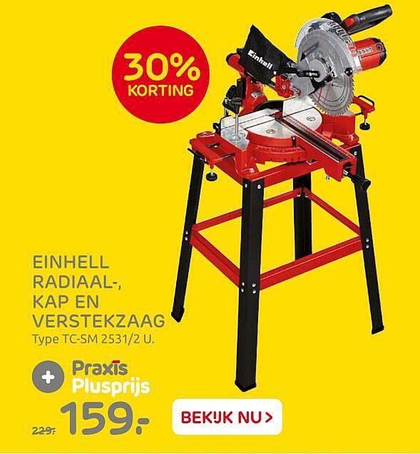 Praxis Einhell Radiaal-, Kap En Verstekzaag TC-SM 2531-2 U 30% Korting