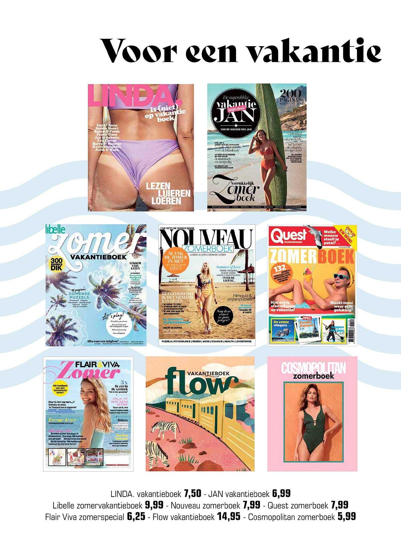 Primera Linda, Jan, Libelle Zomervakantieboek, Nouveau Zomerboek, Quest Zomerboek, Flair Viva Zomerspecial, Flow Vakantieboek Of Cosmopoltan Zomerboek