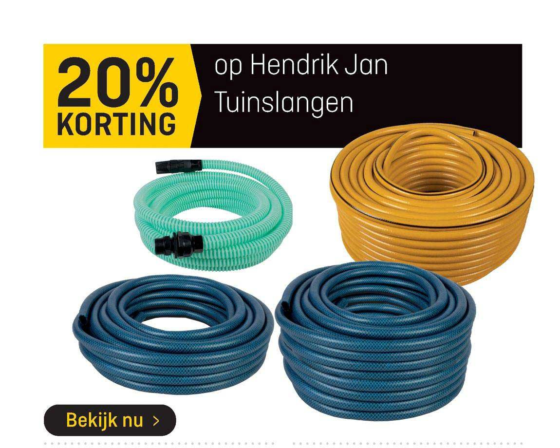 Hubo Op Hendrik Jan Tuinslangen 20% Korting