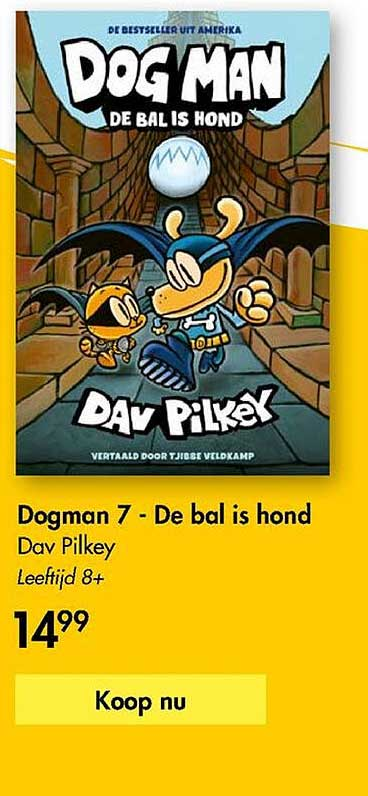 The Read Shop Dogman 7 - De Bal Is Hond Dav Pilkey