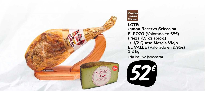 Carrefour Market Lote: Jamón Reserva Selección Elpozo + 1 2 Queso Mezcla Viejo El Valle
