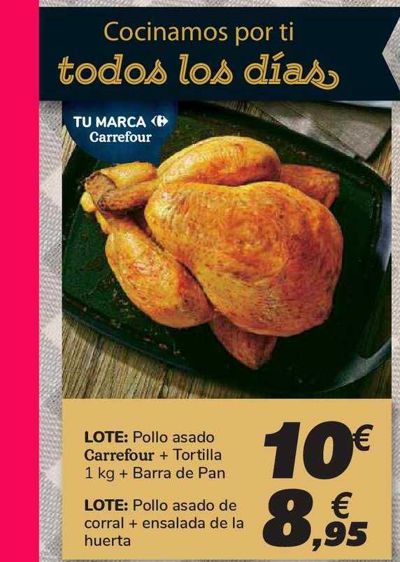Carrefour Lote: Pollo Asado Carrefour + Tortilla 1 Kg + Barra De Pan ∕ LOTE: Pollo Asado De Corral + Ensalada De La Huerta