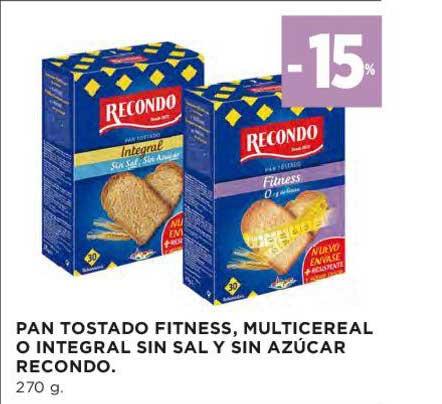 Oferta 15 Pan Tostado Fitness Multicereal O Integral Sin Sal Y Sin Azúcar Recondo 270 G En El Corte Ingles