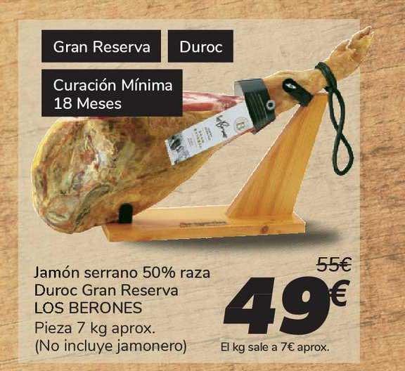 Carrefour Jamón Serrano 50% Raza Duroc Gran Reserva Los Berones Pieza 7 Kg Aprox.