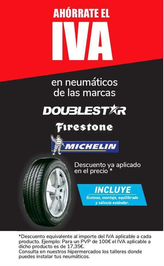Carrefour Ahórrate El Iva En Neumáticos De Las Marcas: Doublestar, Firestone, Michelin