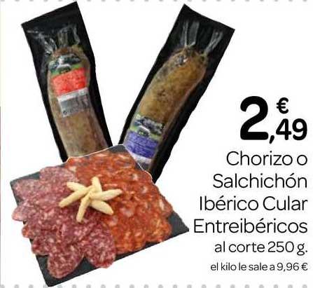 Supermercados El Jamón Chorizo O Salchichón Ibérico Cular Entreibéricos Al Corte 250g