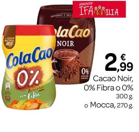 Supermercados El Jamón ColaCao Cacao Noir 0% Fibra O 0% 300g O Mocca 270g