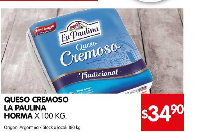 Disco Queso Cremoso La Paulina Horma X 100 KG.