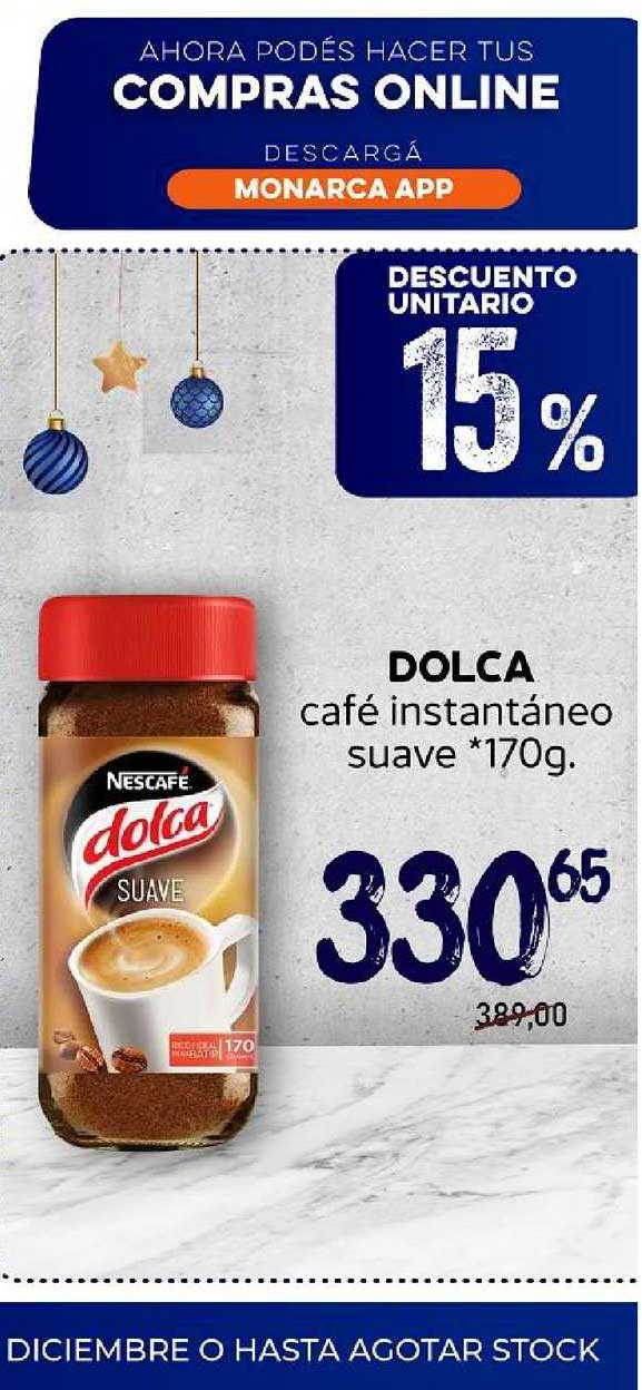 Supermercados Monarca Dolca Café Instantáneo Suave