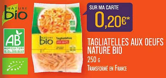 Match Tagliatelles Aux Oeufs Nature Bio