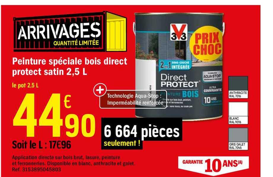 Offre Peinture Speciale Bois Direct Protect Satin 2 5 L 3v3 Chez Brico Depot