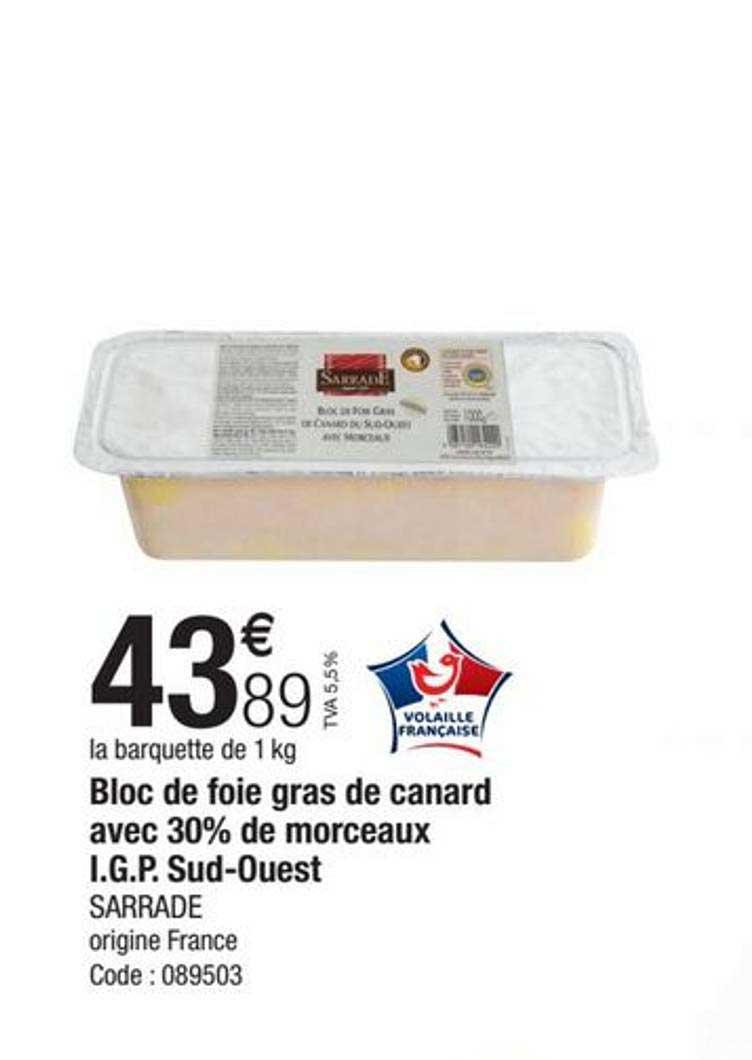 Promocash Bloc De Foie Gras De Canard Avec 30% De Morceaux I.g.p. Sud-ouest Sarrade
