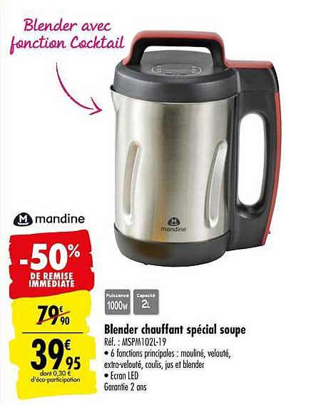 Carrefour Blender Chauffant Spécial Soupe Mandine -50% De Remise Immédiate