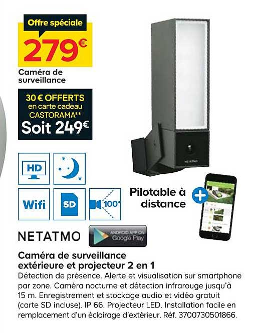 Offre Camera De Surveillance Exterieure Et Projecteur 2 En 1 Netatmo Chez Castorama