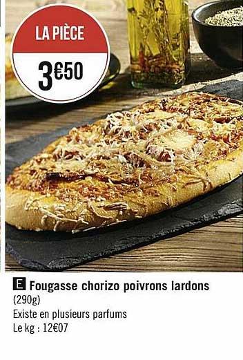 Casino Supermarchés Fougasse Chorizo Poivrons Lardons