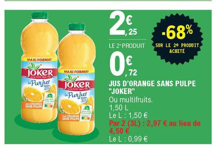 Offre Jus D'orange Sans Pulpe Joker -68% Sur Le 2e Produit ...