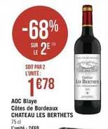 Casino Supermarchés Aoc Blaye Côtes De Bordeaux Chateau Les Berthets -68% Sur Le 2e