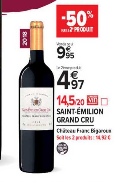 Carrefour Market Saint émilion Grand Cru Château Franc Bigaroux -50% Sur Le 2e Produit