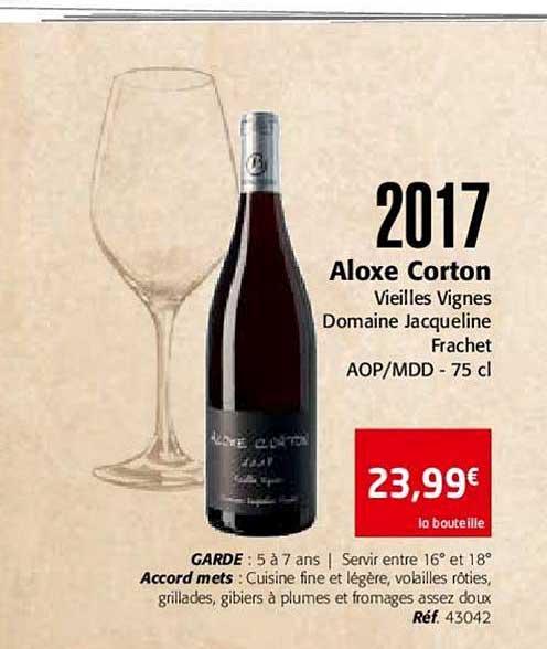 Colruyt 2017 Aloxe Corton Vieilles Vignes Domaine Jacqueline Frachet Aop Mdd
