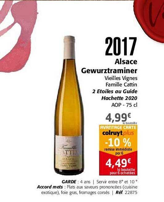 Colruyt 2017 Alsace Gewurztraminer Vieilles Vignes Famille Cattin 2 étoiles Au Guide Hachette 2020 Aop