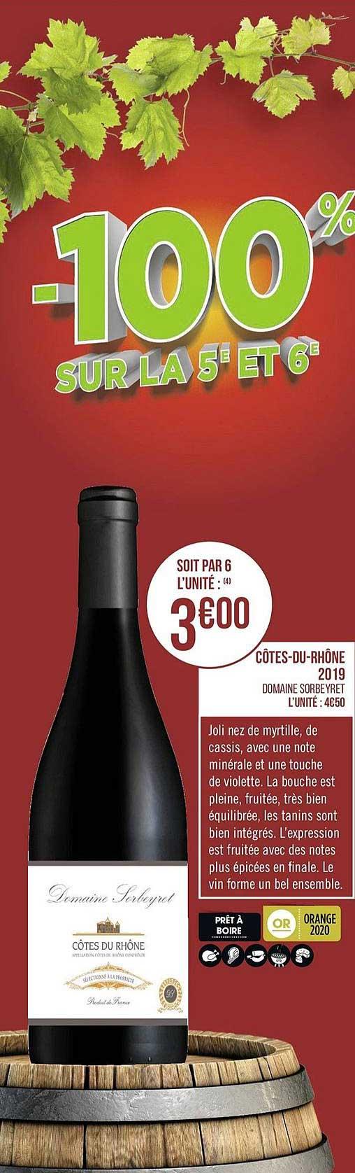 Casino Supermarchés Côtes Du Rhône 2019 Domaine Sorbeyret -100% Sur La 5e Et 6e