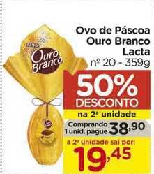 Carrefour Ovo De Páscoa Ouro Branco Lacta 50% De Desconto Na 2a Unidade